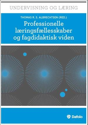Bog, hæftet Professionelle læringsfællesskaber og fagdidaktisk viden af Andy Hargreaves, Lee S. Shulman, Dorthe Carlsen