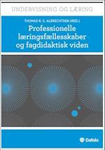 Professionelle læringsfællesskaber og fagdidaktisk viden af Andy Hargreaves, Lee S. Shulman, Dorthe Carlsen