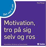 Det ved vi om - motivation, tro på sig selv og ros