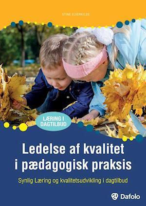 Bog, hæftet Ledelse af kvalitet i pædagogisk praksis af Stine Elverkilde