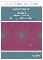 Håndbog i professionelle læringsfællesskaber af Richard Dufour, Robert Eaker, Rebecca DuFour