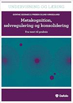 Metakognition, selvregulering og konsolidering af Preben Olund Kirkegaard, Dorthe Geisnæs