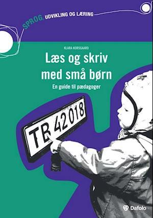 Bog, hæftet Læs og skriv med små børn af Klara Korsgaard