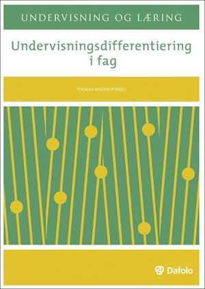 Undervisningsdifferentiering i fag af Ane Grethe Engsted Thomas Binderup Anna Støttrup