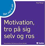 Det ved vi om motivation, tro på sig selv og ros