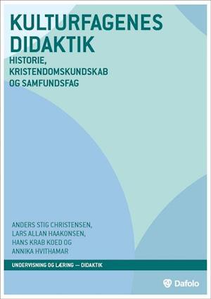 Bog hæftet Kulturfagenes didaktik af Annika Hvithamar Hans Krab Koed Anders Stig Christensen