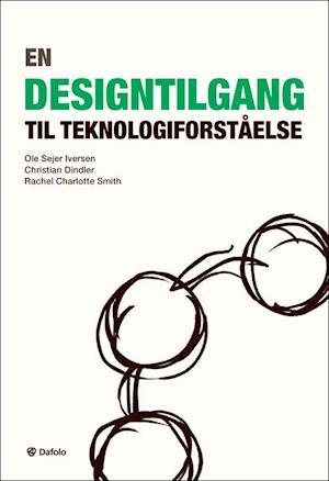 ole sejer iversen – En designtilgang til teknologiforståelse-ole sejer iversen-bog fra saxo.com
