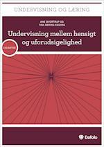 Undervisning mellem hensigt og uforudsigelighed (Undervisning og læring)