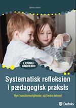 Systematisk refleksion i pædagogisk praksis