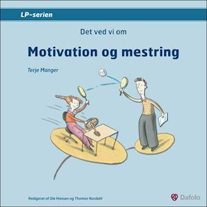 Det ved vi om - Motivation og mestring
