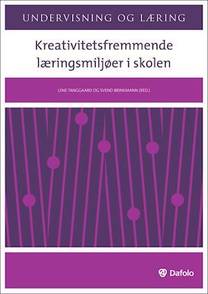 Kreativitetsfremmende læringsmiljøer i skolen af Feiwel Kupferberg, Lene Tanggaard, Klaus Nielsen