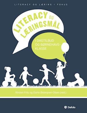 Literacy og læringsmål i dagtilbud og børnehaveklasse af Bo Steffensen, Peter Heller Lützen, Ole Christensen