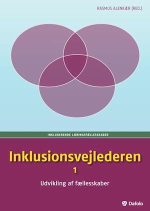 Inklusionsvejlederen 1 af Kirsten Baltzer Andy Højholdt Janne Hedegaard Hansen
