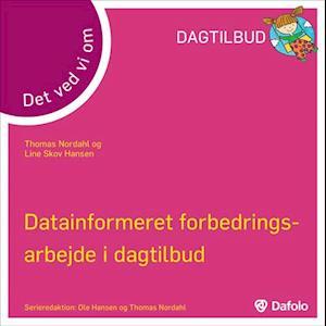 Det ved vi om - Datainformeeret forbedringsarbejde i dagtilbud af Thomas Nordahl, Line Skov Hansen