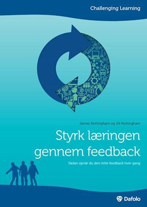 Styrk læringen gennem feedback af Jill Nottingham, ?James Nottingham