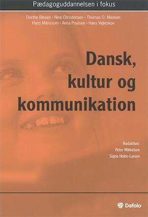 Dansk, kultur og kommunikation af Hans Vejleskov, Nina Christensen, Hans Månsson