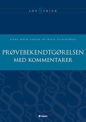 Prøvebekendtgørelsen med kommentarer af Niels Plischewski, Signe Holm-Larsen