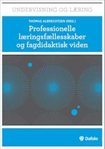 Professionelle læringsfællesskaber og fagdidaktisk viden