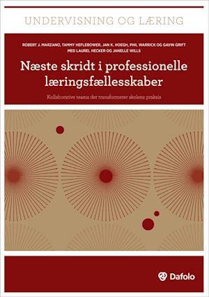 Næste skridt i professionelle læringsfællesskaber af Robert J. Marzano, Tammy Heflebower, Gavin Grift