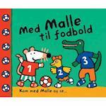 Med Malle til fodbold (Kom med Malle og se, nr. 4)