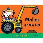 Malles gravko (Malle elsker maskiner og fart Min ven Malle)
