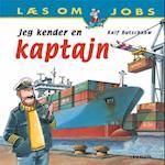 Jeg kender en kaptajn (Læs om jobs)