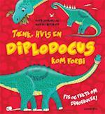 Tænk, hvis en Diplodocus kom forbi (Fis og fakta om dinosaurer)