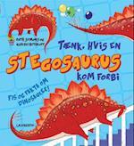 Tænk, hvis en Stegosaurus kom forbi (Fis og fakta om dinosaurer)