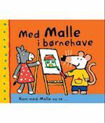 Med Malle i børnehave (Kom med Malle og se Min ven Malle, nr. 5)