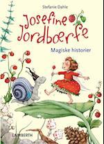 Josefine Jordbærfe fortryllende fortællinger fra Jordbærdalen