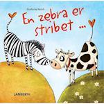 En zebra er stribet