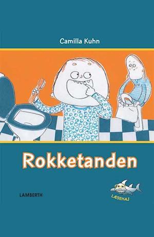Rokketanden af Camilla Kuhn
