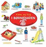 Kom og kig i børnehaven (Mine allerførste billedordbøger)