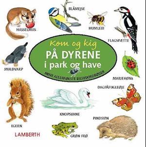 Kom og kig på dyrene i park og have af Lena Lamberth
