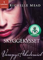 Skyggekysset (Vampyr Akademiet, nr. 03)