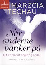 Når ånderne banker på af Marzcia Techau