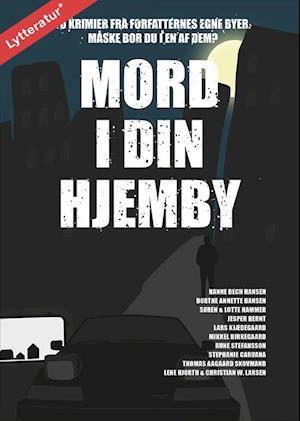 Mord i din hjemby af Thomas Aagaard Skovmand Lars Kjædegaard Hanne Bech Hansen