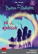 Pigerne fra Ønskeøen 1: På et øjeblink (Pigerne fra Ønskeøen, nr. 1)