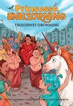 Prinsesse Enhjørning - troldenes dronning af Peter Gotthardt