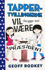 Tapper-tvillingerne vil (begge to) være præsident