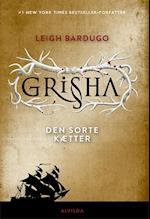 Grisha 2: Den sorte kætter (The Grisha)