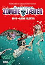 Zombie-jæger - Den nye verden 1: Rådne soldater (Zombie jæger den nye verden, nr. 1)
