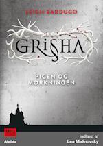 Grisha 1: Pigen og Mørkningen (The Grisha, nr. 1)