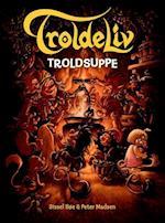 TROLDELIV - Troldsuppe af Peter Madsen, Sissel Bøe