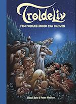 TROLDELIV - Fem fortællinger fra skoven af Peter Madsen, Sissel Bøe