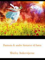 Fantasia & andre historier til børn af Shirley Ankerstjerne