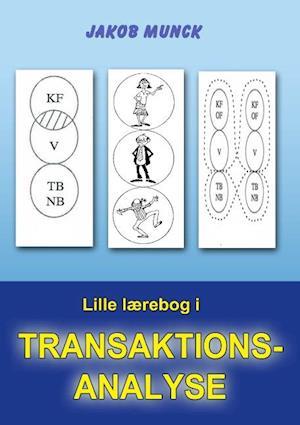 Bog, paperback Lille lærebog i transaktionsanalyse af Jakob Munck