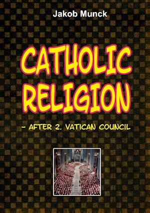 Bog, paperback Catholic religion - after 2nd Vatican Council af Jakob Munck