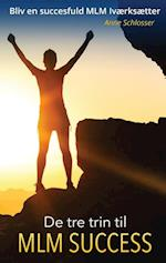 De tre trin til MLM succes