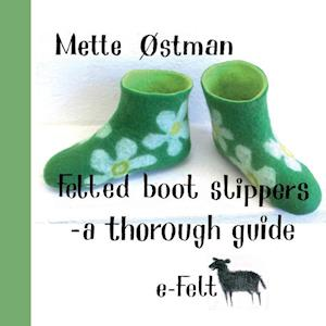 Felted Boot Slippers - a thorough guide